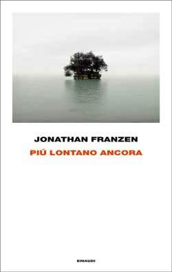 Jonathan Franzen - Più lontano ancora