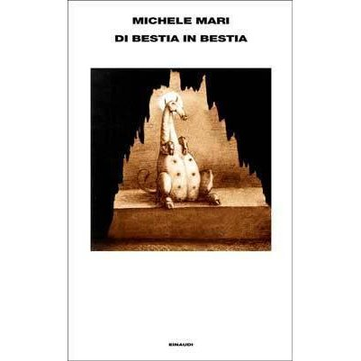 Michele Mari - Di bestia in bestia