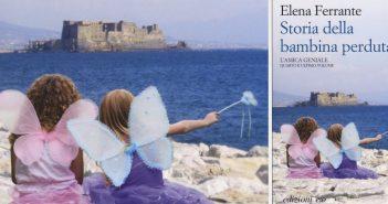 Elena Ferrante - Storia della bambina perduta