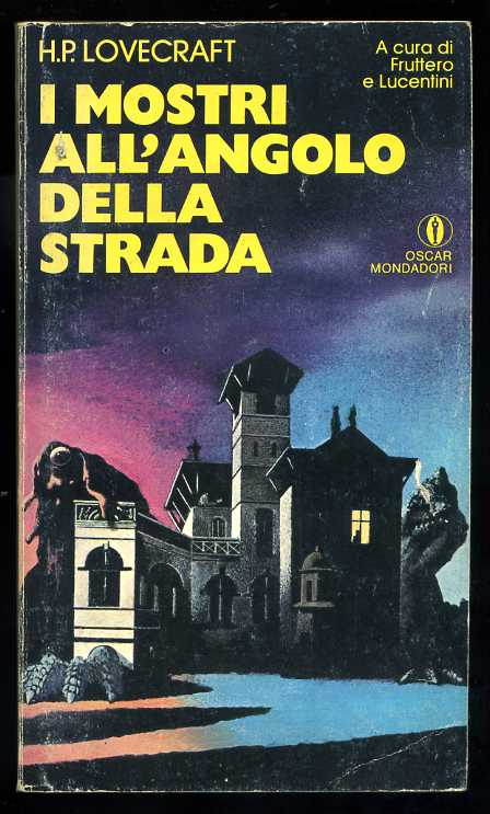 Howard Phillips Lovecraft - Mostri all'angolo della strada