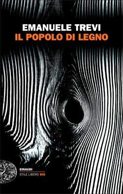 Emanuele Trevi - Il popolo di legno
