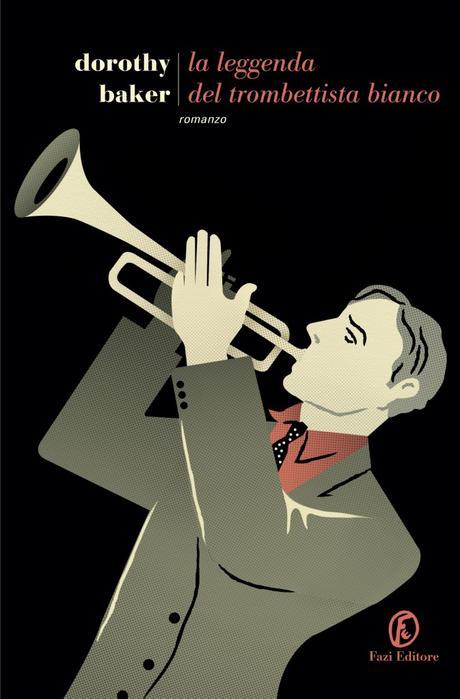 Dorothy Baker - La leggenda del trombettista bianco