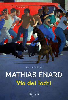 Mathias Enard - Via dei ladri