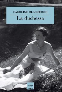 Caroline Blackwood - La duchessa - Wallis Simpson