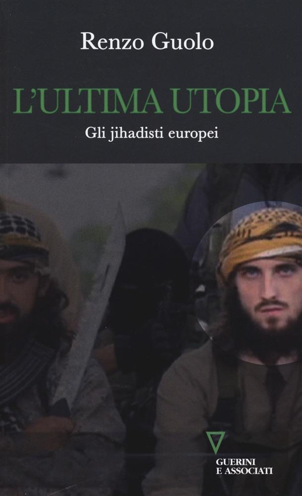 Renzo Guolo - L'ultima utopia
