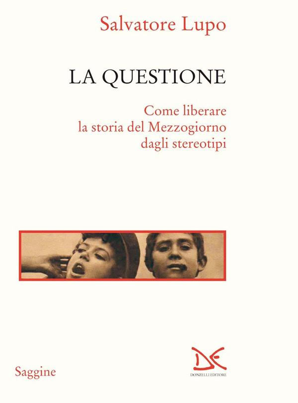 Salvatore Lupo - La questione