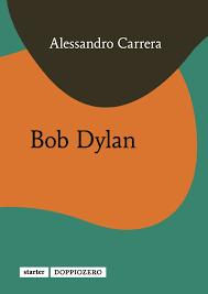 Alessandro Carrera - Bob Dylan