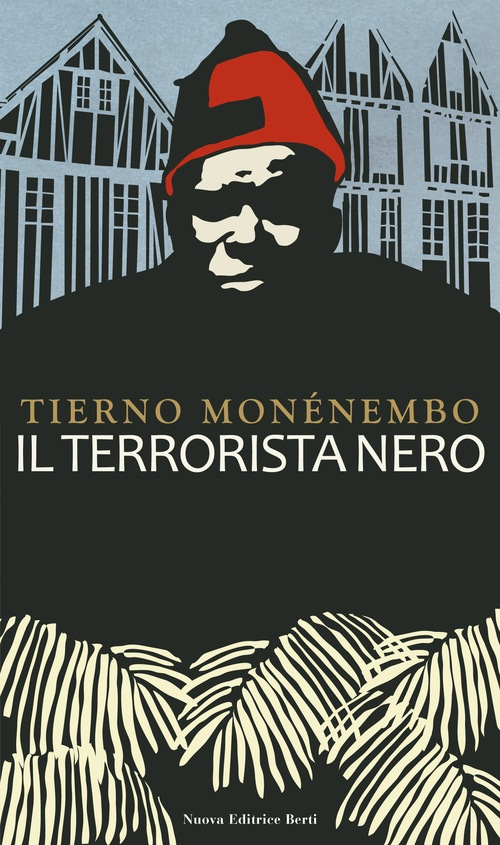 Tierno Monénembo - Il terrorista nero