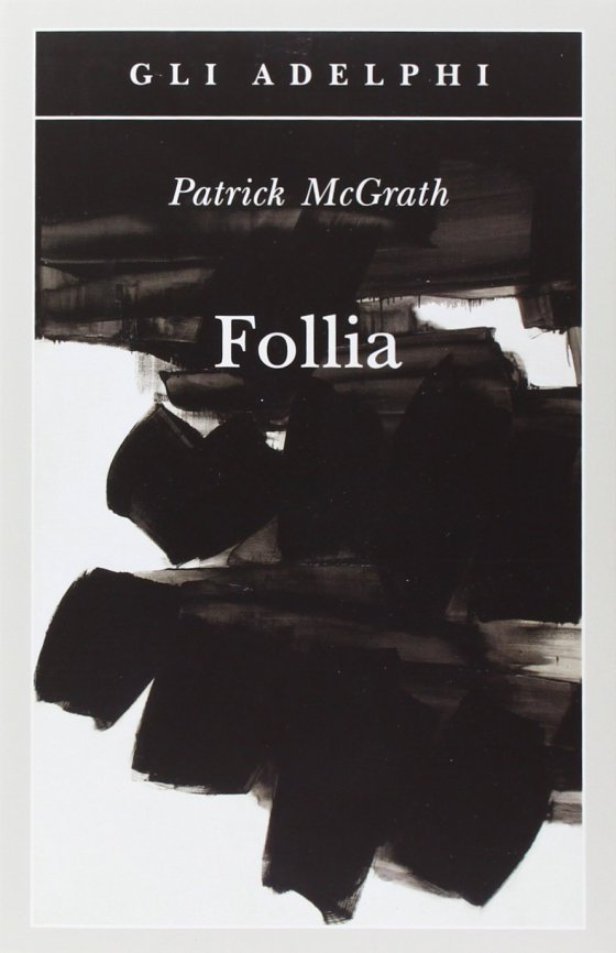 Patrick Mc Grath - Follia
