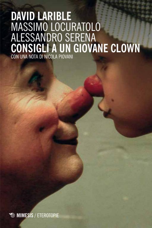 Consigli a un giovane clown. Larible Locuratolo Serena