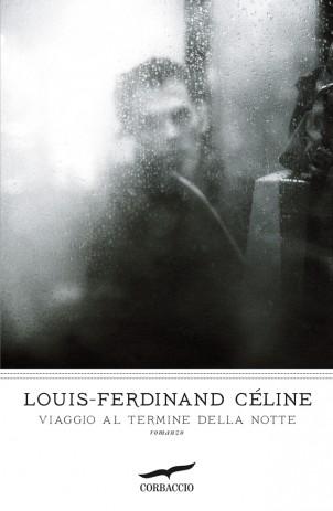 Louis-Ferdinand Céline-Viaggio al termine della notte