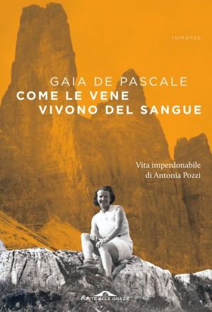 Antonia Pozzi - Come le vene vivono del sangue