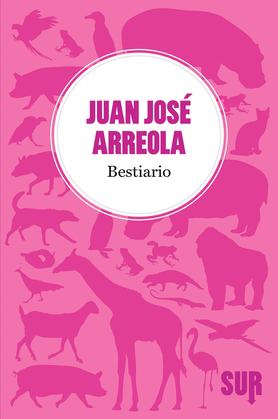 Juan José Arreola - Bestiario
