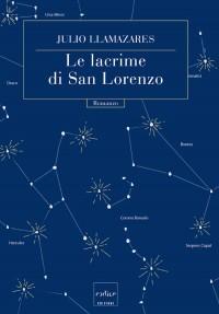 Julio Llamazares - Le lacrime di San Lorenzo