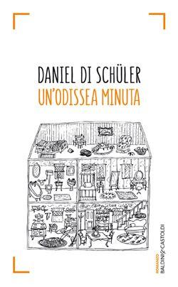 Daniel Di Schuler - Un'odissea minuta