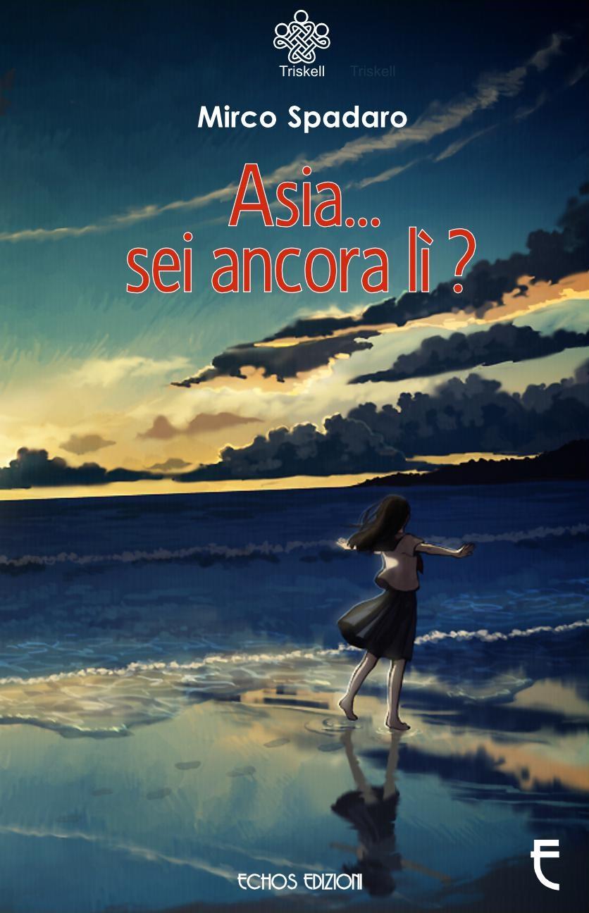 Mirco Spadaro - Asia sei ancora lì?