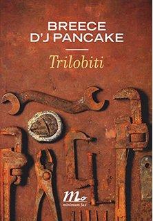 Breece D'J Pancake - Trilobiti