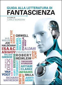 Carlo Bordoni - Guida alla letteratura di fantascienza