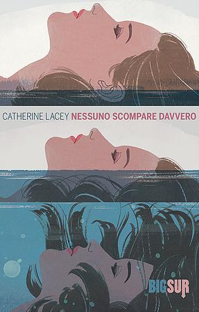 Catherine Lacey - Nessuno scompare davvero
