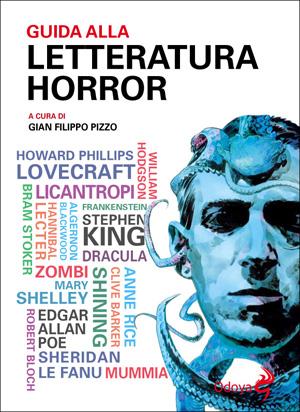 Gian Filippo Pizzo - Guida alla letteratura horror