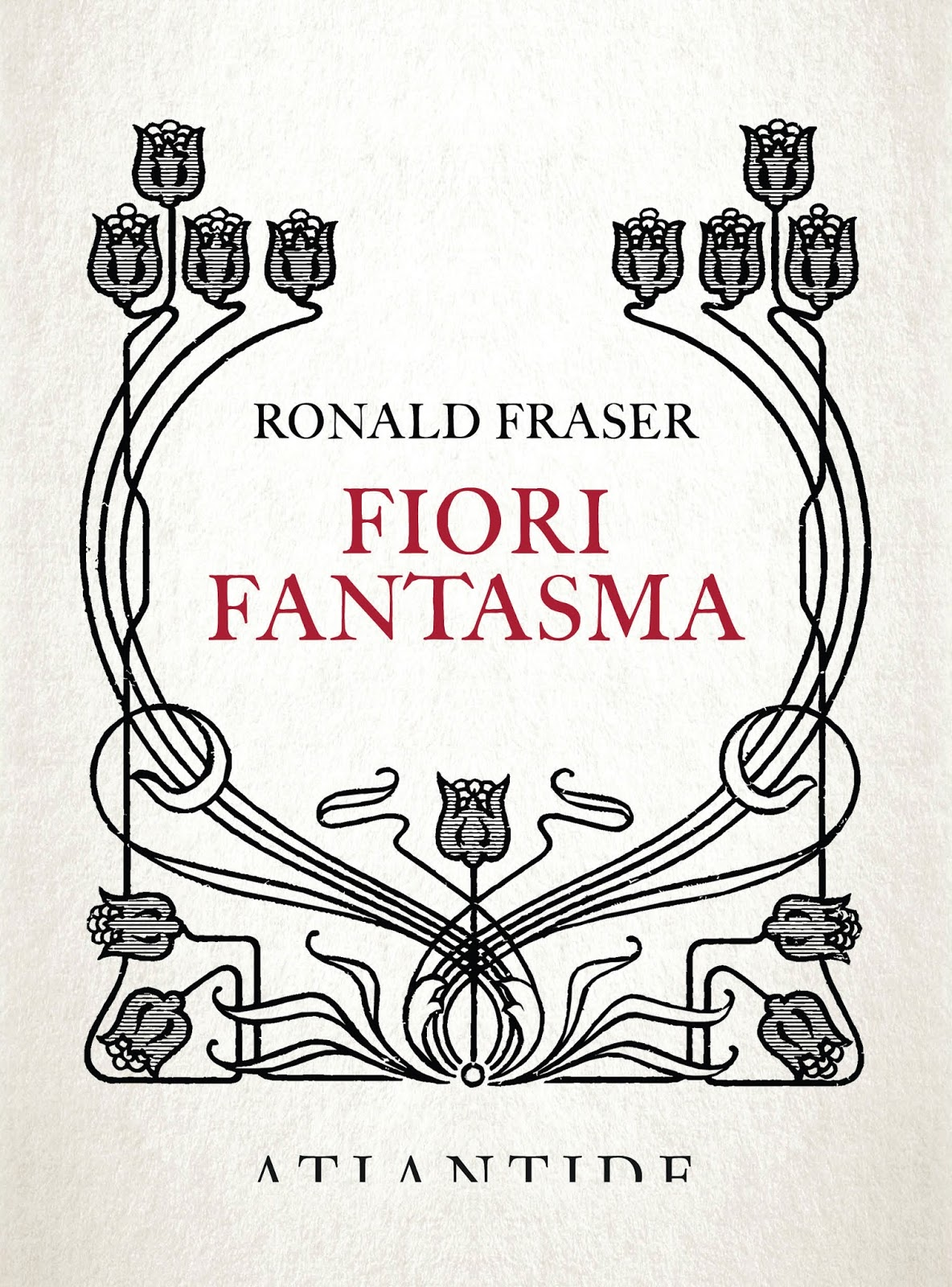 Ronald Fraser - Fiori fantasma