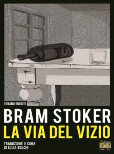 Bram Stoker - La via del vizio