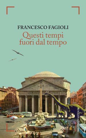 Francesco Fagioli - Questi tempi fuori dal tempo