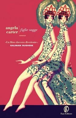 Angela Carter - Figlie sagge