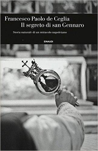 Francesco Paolo de Ceglia - Il segreto di san Gennaro