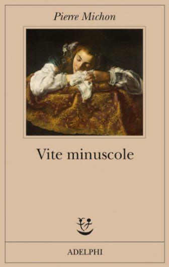 Pierre Michon - Vite minuscole