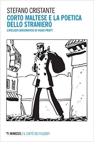 Stefano Cristante - Corto Maltese e la poetica dello straniero