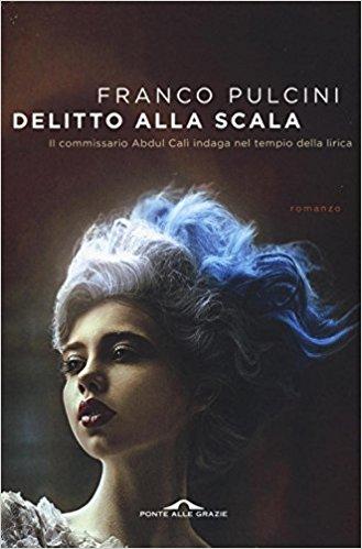 Franco Pulcini - Delitto alla Scala