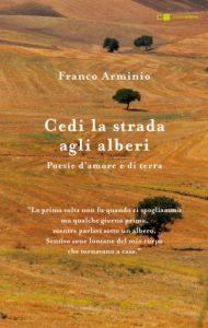 Franco Arminio - Cedi la strada agli alberi