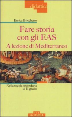 Enrica Bricchetto - Fare storia con gli EAS