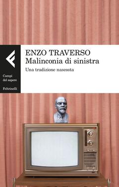 Enzo Traverso - Malinconia di sinistra