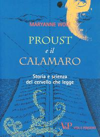 Maryanne Wolf - Proust e il calamaro
