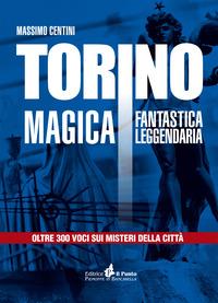 Massimo Centini - Torino citta magica