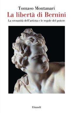 Tommaso Montanari - La liberta di Bernini