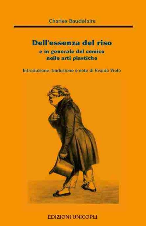 Charles Baudelaire - Dell'essenza del riso e in generale del comico nelle arti plastiche