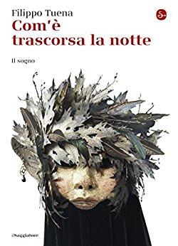Filippo Tuena - Com'e trascorsa la notte