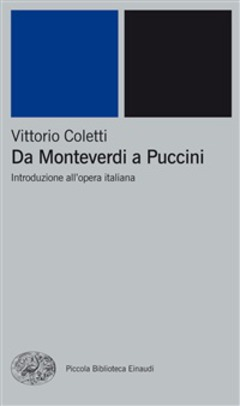 Vittorio Coletti - Da Monteverdi a Puccini