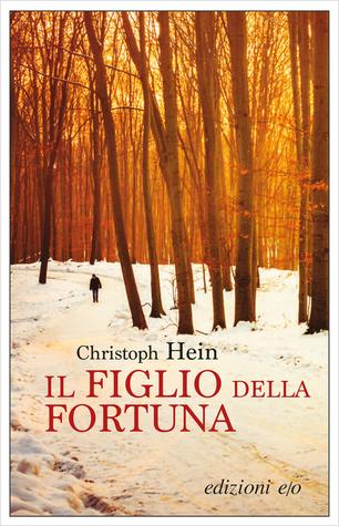 Christoph Hein - Il figlio della fortuna