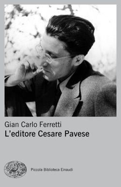 Gian Carlo Ferretti - L'editore Cesare Pavese