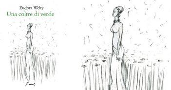 Eudora Welty - Una coltre di verde