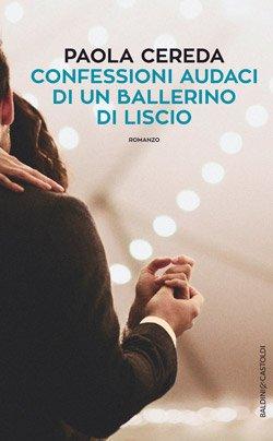 Paola Cereda - Confessioni audaci di un ballerino di liscio
