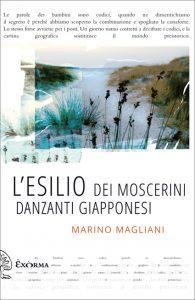 Marino Magliani - L'esilio dei moscerini danzanti giapponesi
