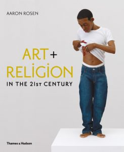 Aaron Rosen - Art+Religion in the 21st Century