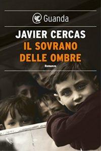 Javier Cercas - Il sovrano delle ombre