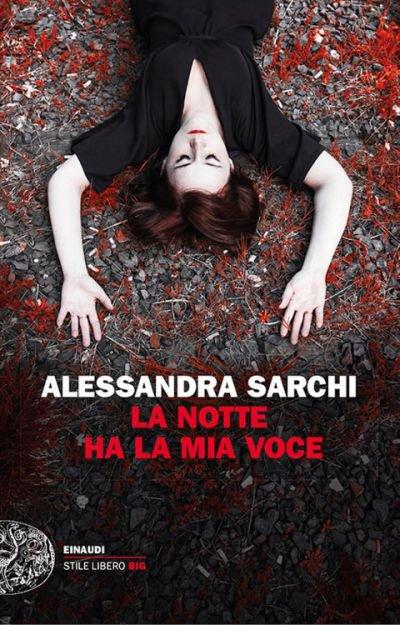 Alessandra Sarchi - La notte ha la mia voce