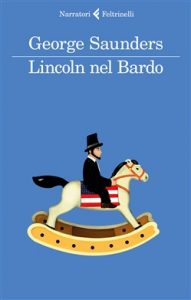 George Saunders - Lincoln nel Bardo